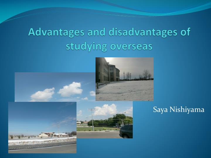 advantages and disadvantages of studying overseas n.
