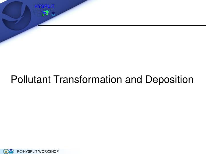 Pollutant Transformation and Deposition