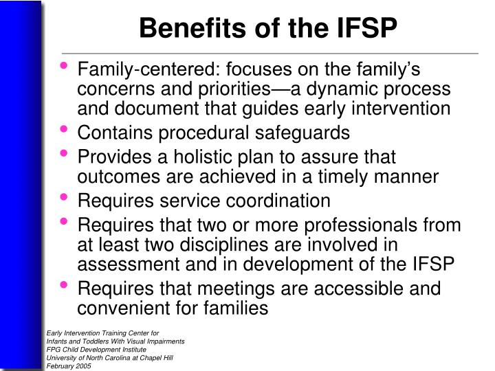 Family-centered: focuses on the family's concerns and priorities—a dynamic process and document that guides early intervention