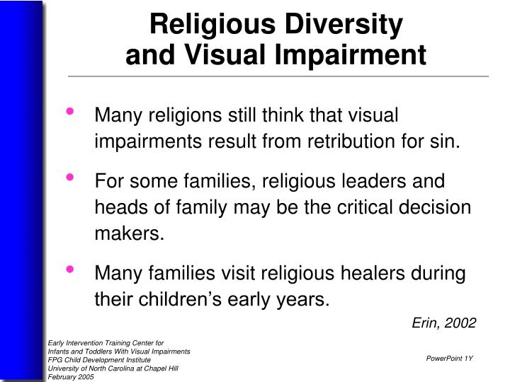 Many religions still think that visual impairments result from retribution for sin.