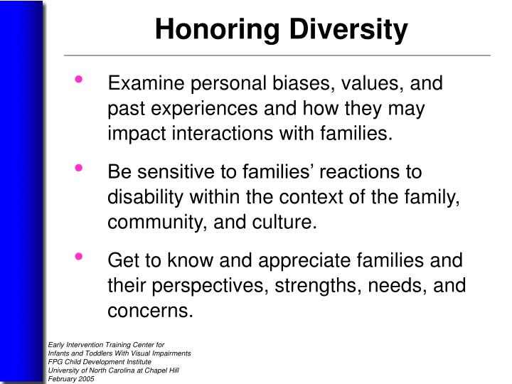 Examine personal biases, values, and    past experiences and how they may    impact interactions with families.
