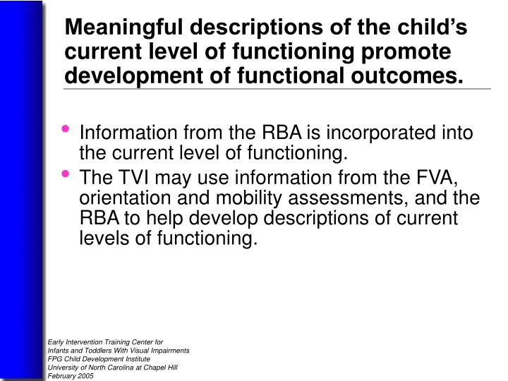 Information from the RBA is incorporated into the current level of functioning.