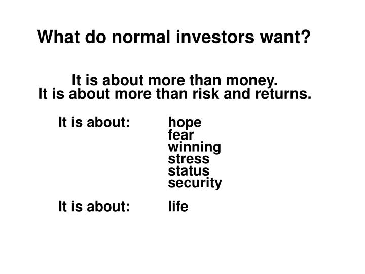 What do normal investors want?