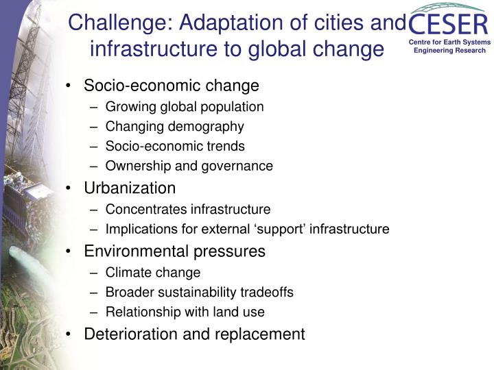 Challenge adaptation of cities and infrastructure to global change