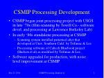 csmip processing development