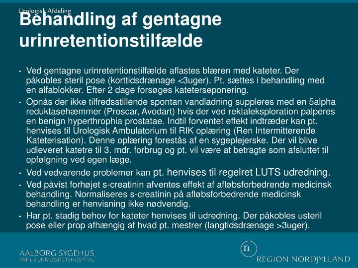 Behandling af gentagne urinretentionstilfælde