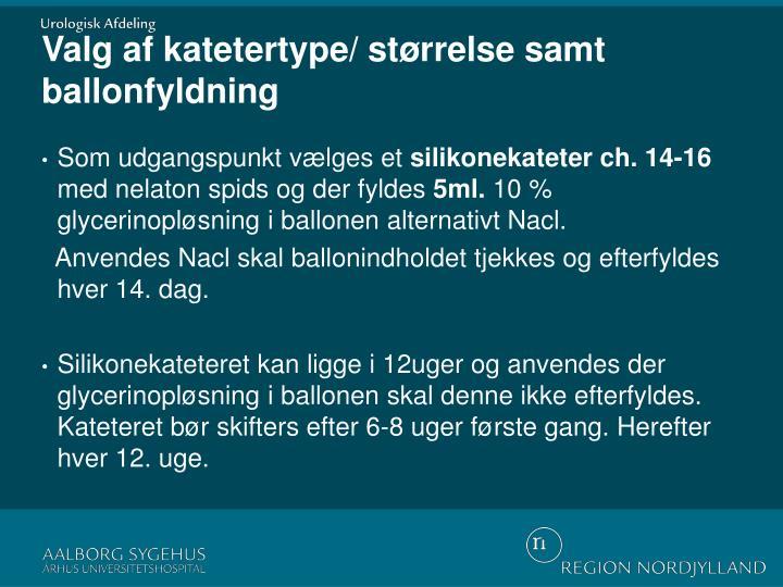 Valg af katetertype/ størrelse samt ballonfyldning