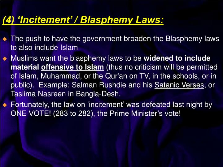 The push to have the government broaden the Blasphemy laws to also include Islam