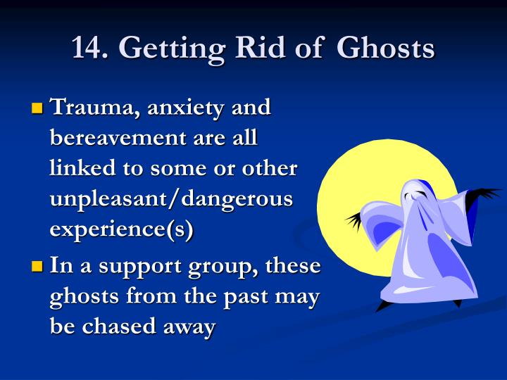 14. Getting Rid of Ghosts