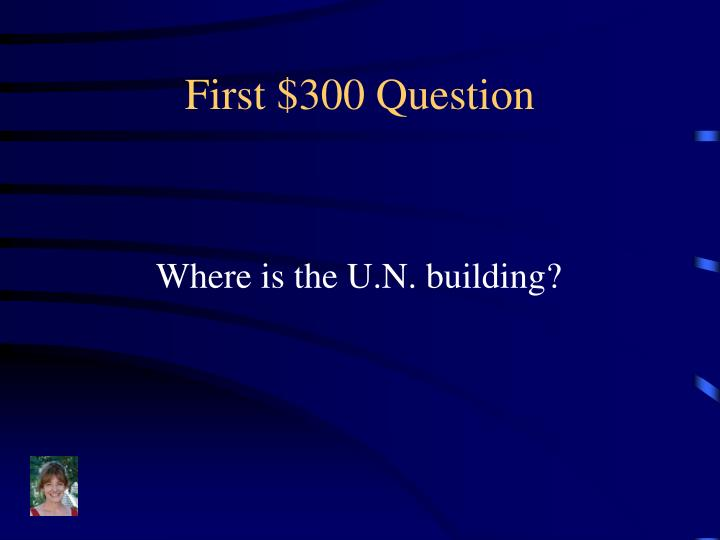 First $300 Question