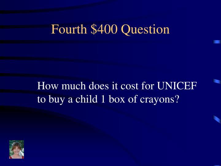 Fourth $400 Question