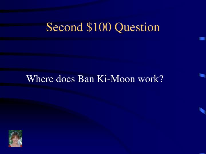 Second $100 Question