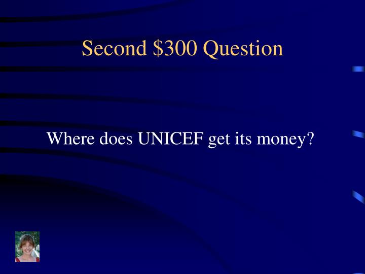 Second $300 Question