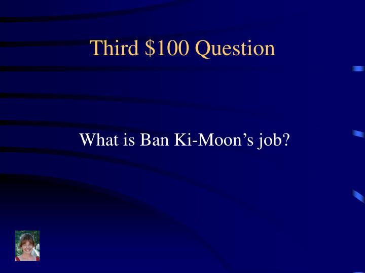 Third $100 Question