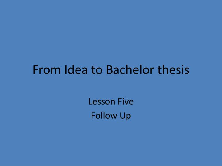 bachelor thesis overview Bachelor thesis guidelines why this paper is among your final tasks to complete your degree, and a chance to use and demonstrate the knowledge, skills and understanding you have acquired.