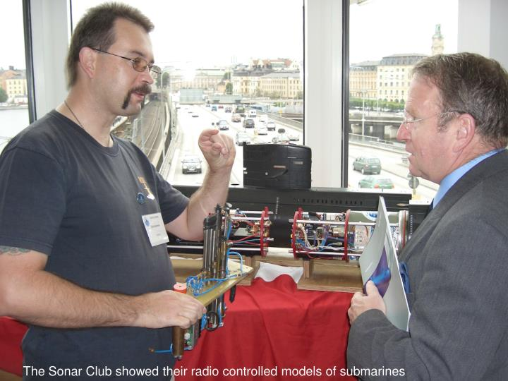 The Sonar Club showed their radio controlled models of submarines