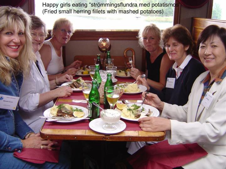"""Happy girls eating """"strömmingsflundra med potatismos"""""""