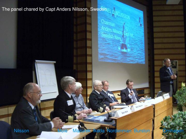 The panel chared by Capt Anders Nilsson, Sweden
