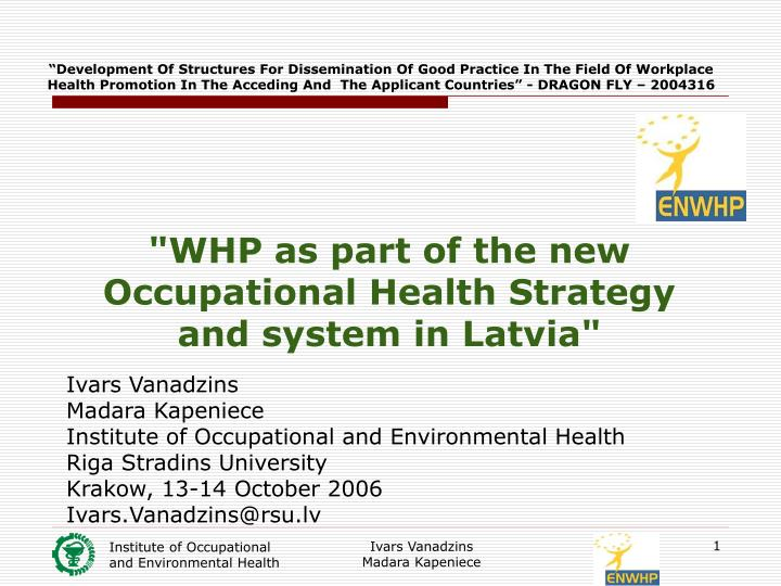 Whp as part of the new occupational health strategy and system in latvia