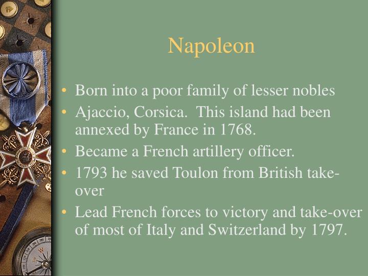 a biography of napoleon born in ajaccio corsica Ajaccio, corsica, birthplace of napoleon ajaccio cityscape, corsica island the bonaparte family home in ajaccio, is where napoleon was born in 1769.