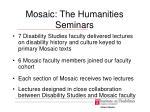 mosaic the humanities seminars