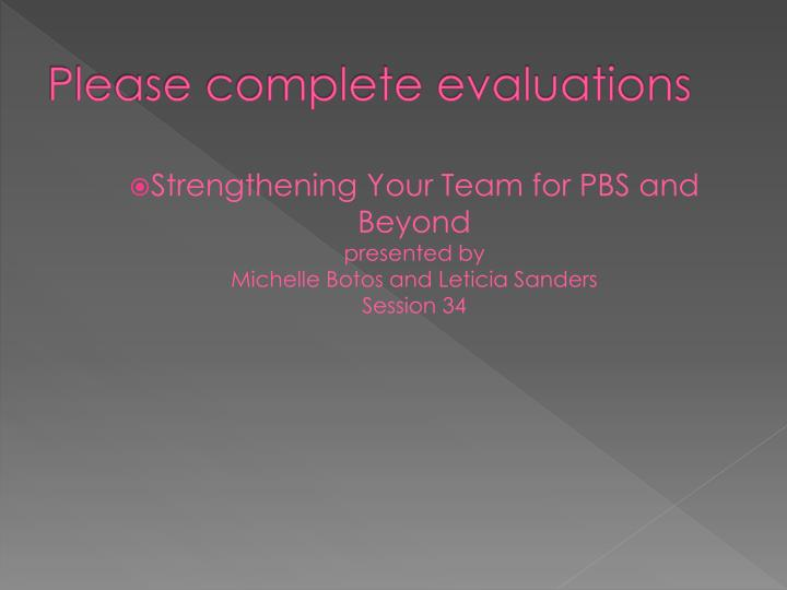 Please complete evaluations