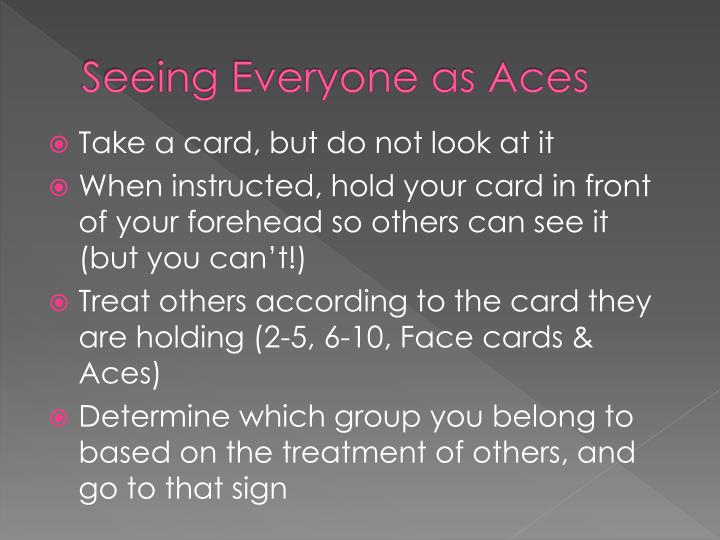 Seeing Everyone as Aces