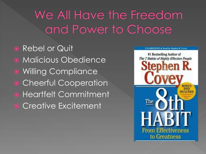 We All Have the Freedom and Power to Choose