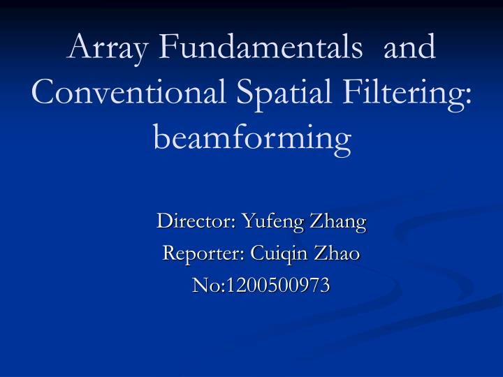 PPT - Array Fundamentals and Conventional Spatial Filtering