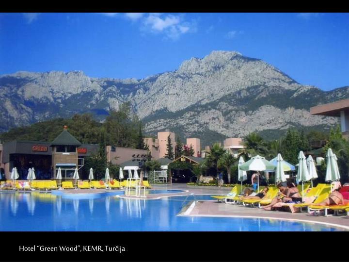 """Hotel """"Green Wood"""", KEMR, Turčija"""