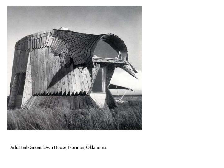 Arh. Herb Green: Own House, Norman, Oklahoma