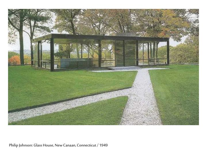 Philip Johnson: Glass House, New Canaan, Connecticut / 1949