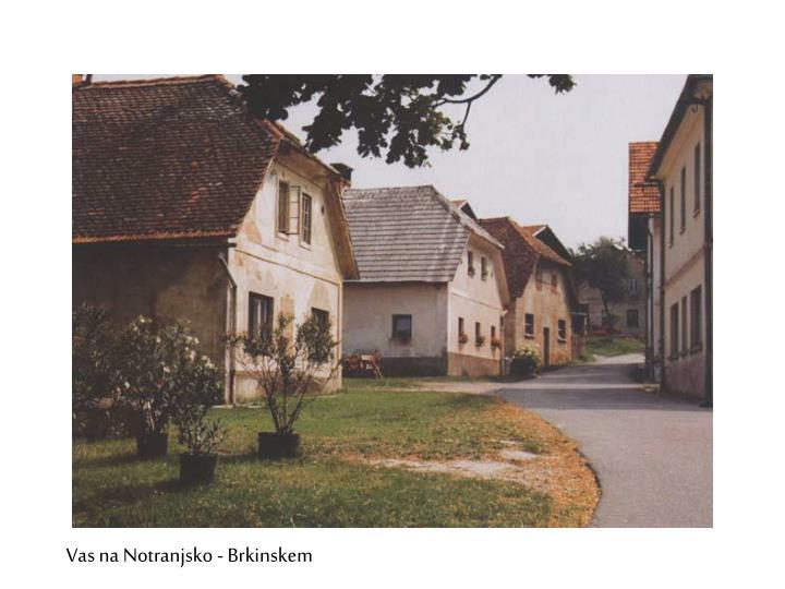 Vas na Notranjsko - Brkinskem