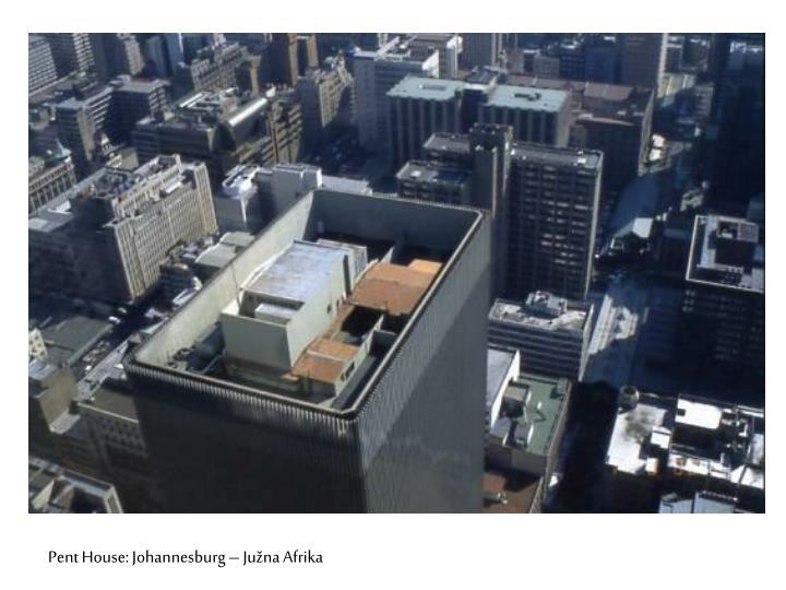 Pent House: Johannesburg – Južna Afrika