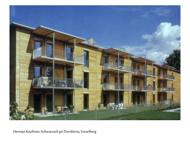 Herman Kaufman: Schwarzach pri Dornbirnu, Vorarlberg