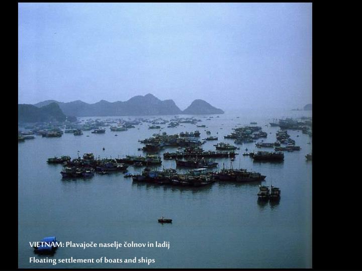VIETNAM: Plavajoče naselje čolnov in ladij