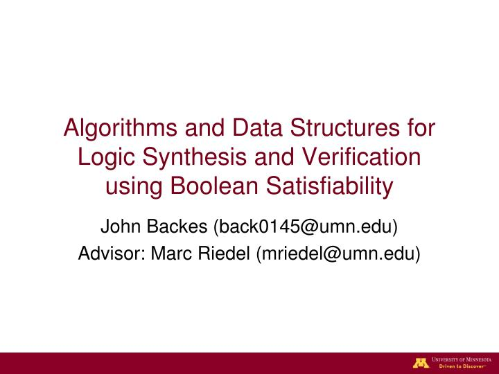 algorithms and data structures for logic synthesis and verification using boolean satisfiability n.