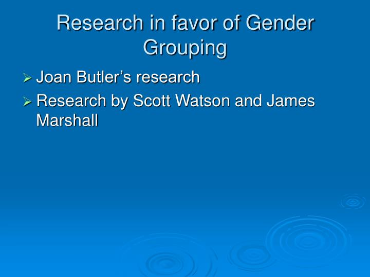 Research in favor of Gender Grouping