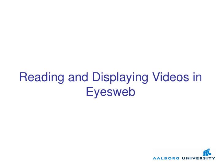 Reading and Displaying Videos in Eyesweb