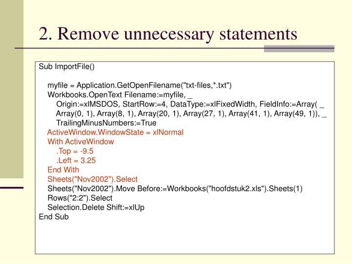 2. Remove unnecessary statements