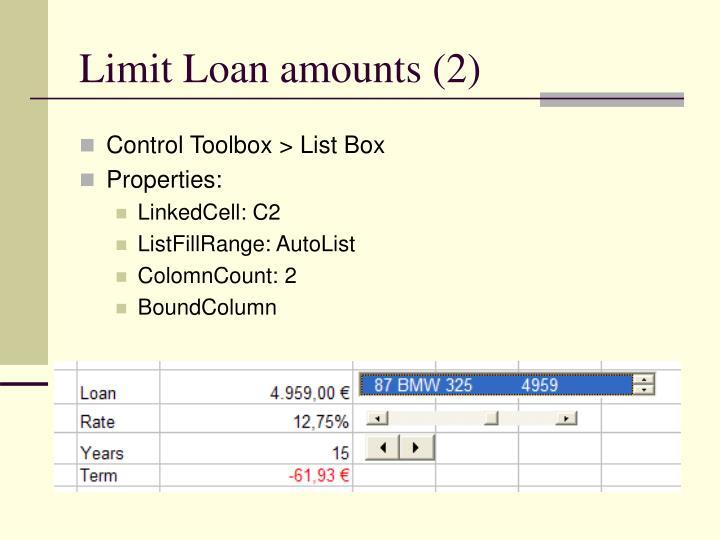 Limit Loan amounts (2)