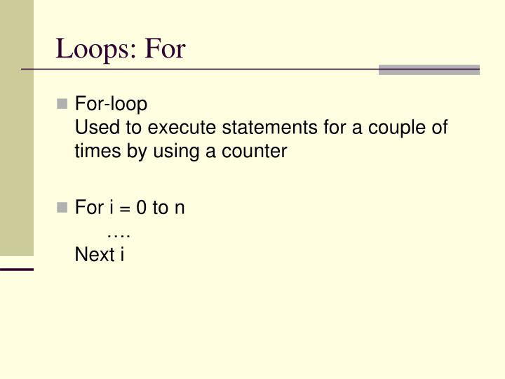 Loops: For