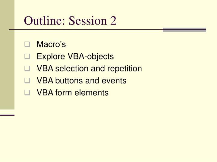 Outline: Session 2