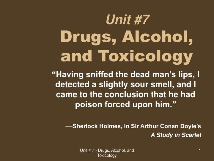 unit 7 drugs alcohol and toxicology n.