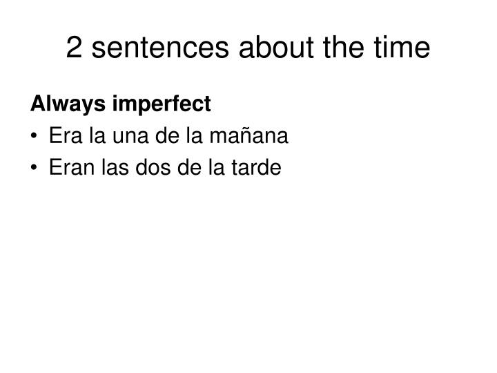 2 sentences about the time