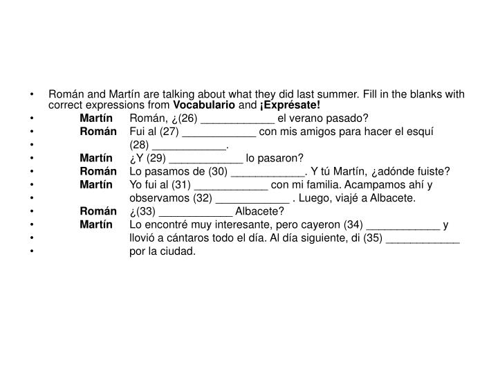 Román and Martín are talking about what they did last summer. Fill in the blanks with correct expressions from