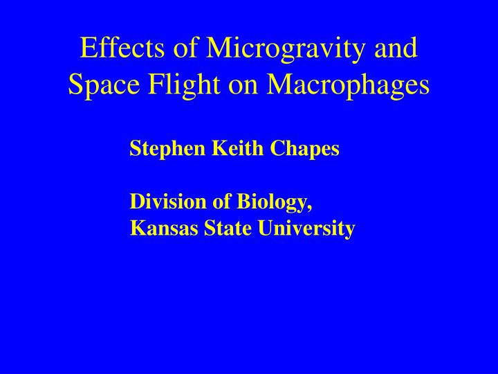 effects of microgravity and space flight on macrophages n.