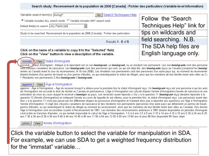 "Follow  the ""Search Techniques Help"" link for tips on wildcards and field searching.  N.B. The SDA help files are English language only."