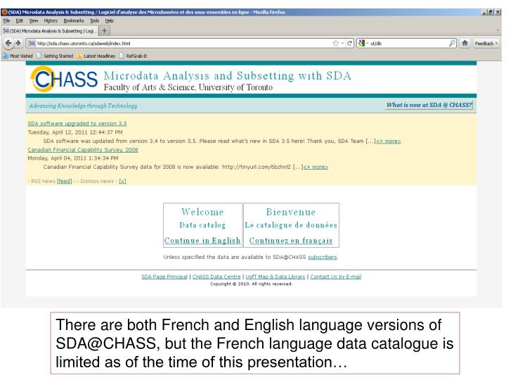 There are both French and English language versions of  SDA@CHASS, but the French language data catalogue is limited as of the time of this presentation…