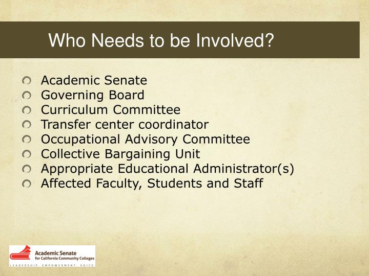 Who Needs to be Involved?